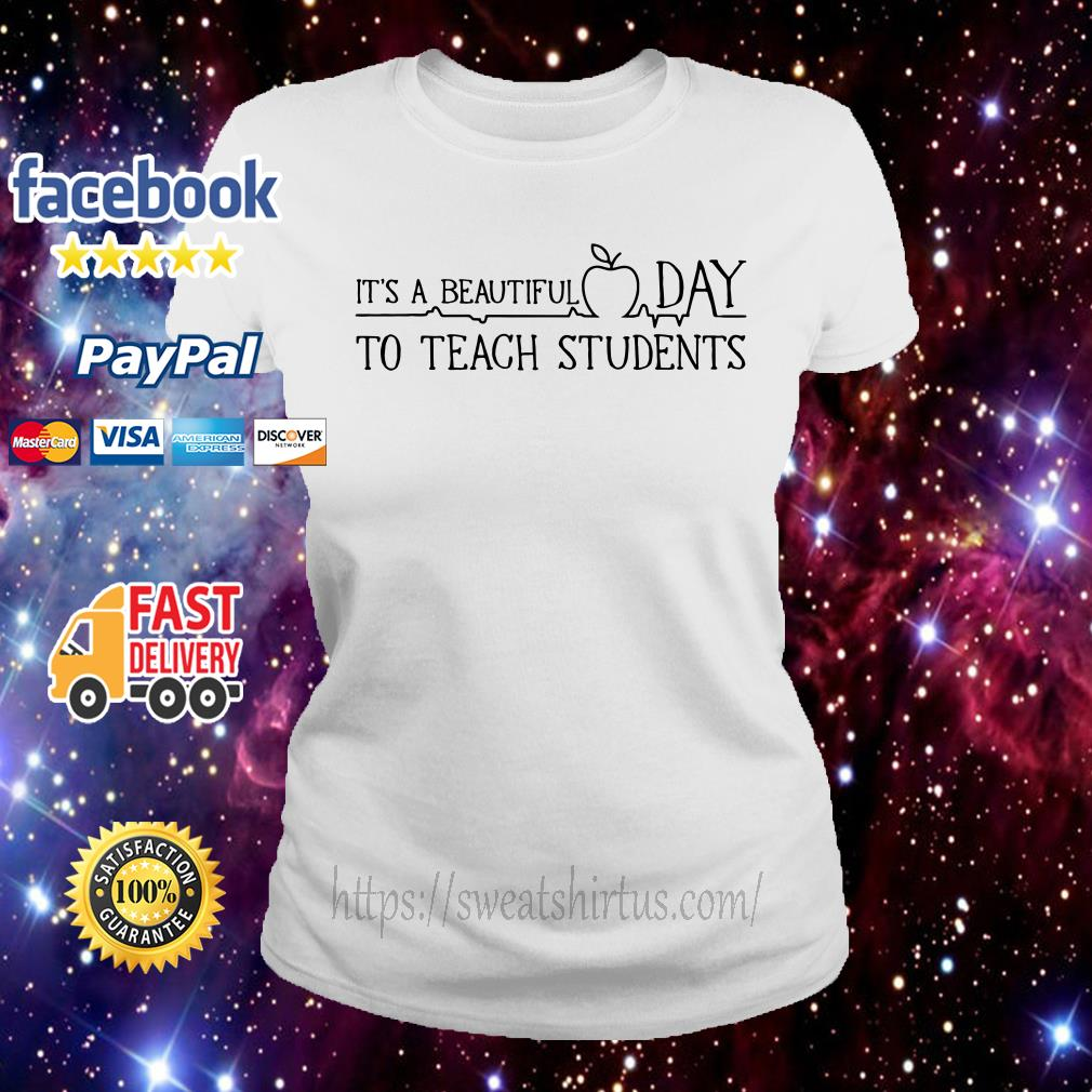 It's a beautiful day to teach students ladies-tee