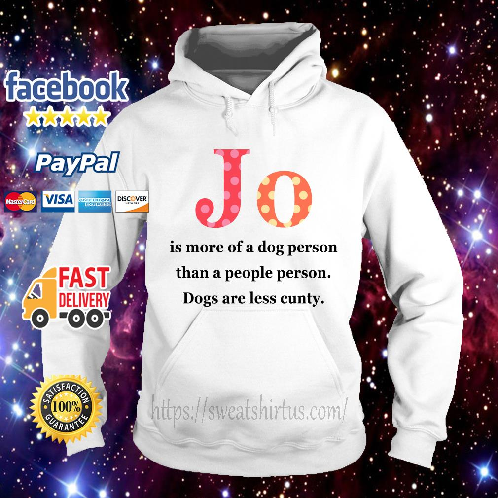 Jo is more of a dog person than a people person dogs are less cunty hoodie