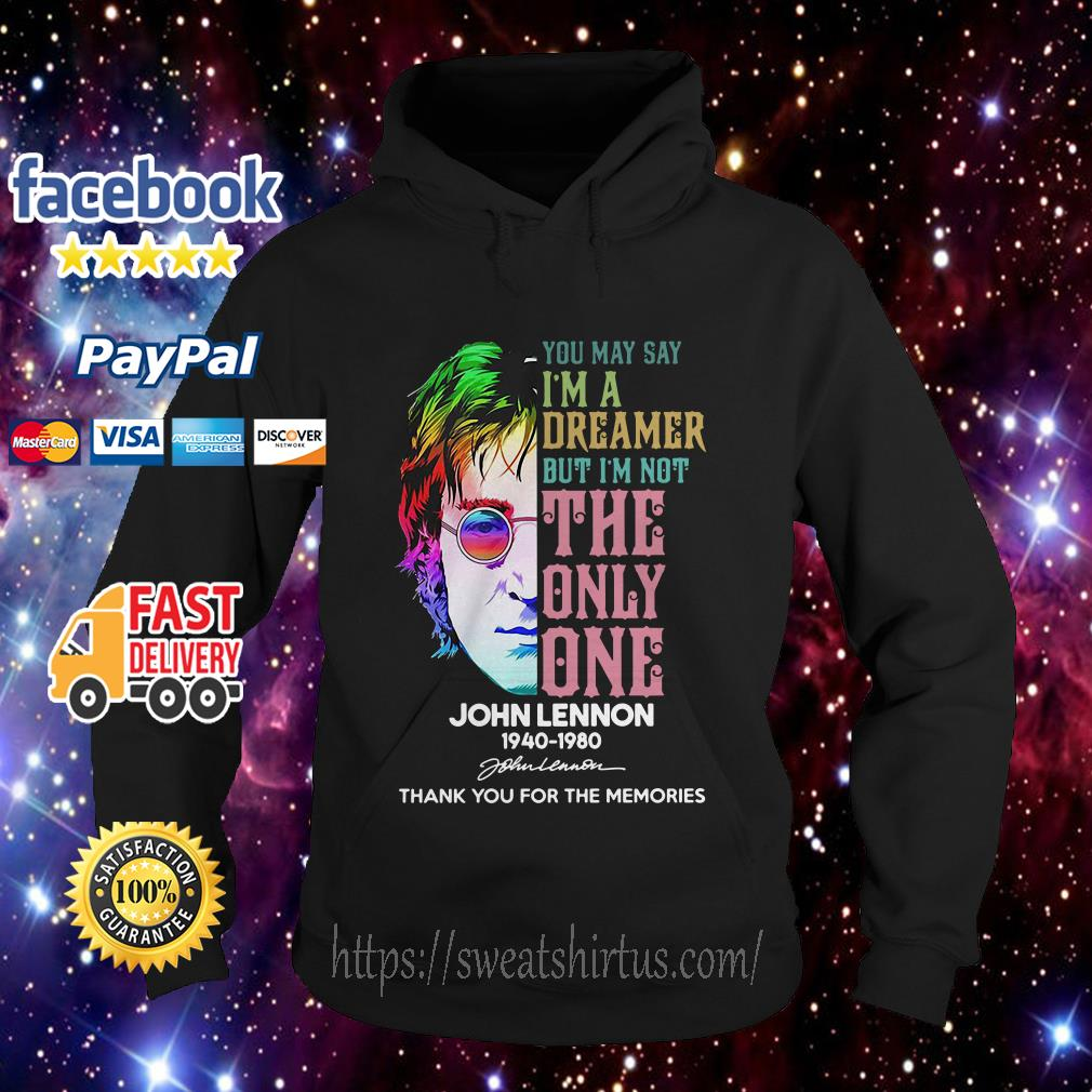 John Lennon 1940-1980 you may say I'm a dreamer but I'm not the only one hoodie