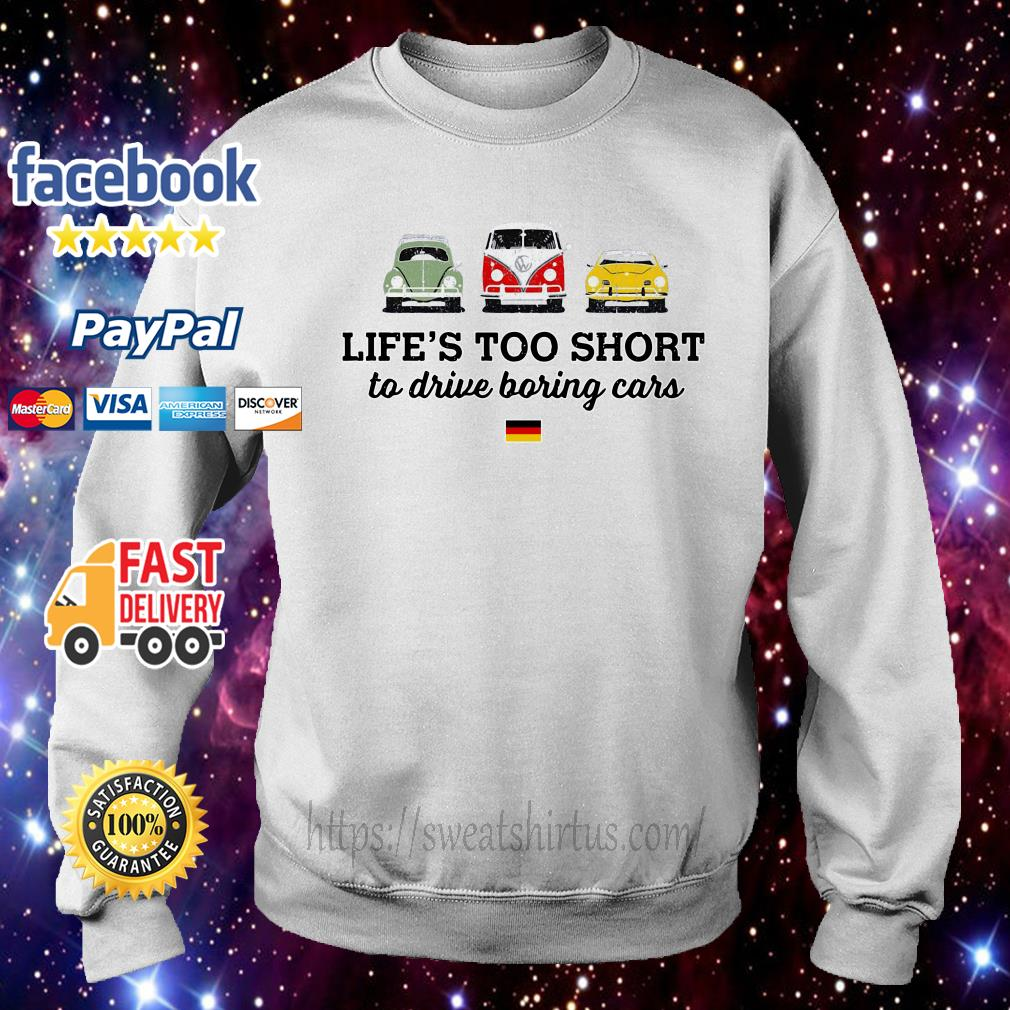 Life's too short to drive boring cars German Sweater