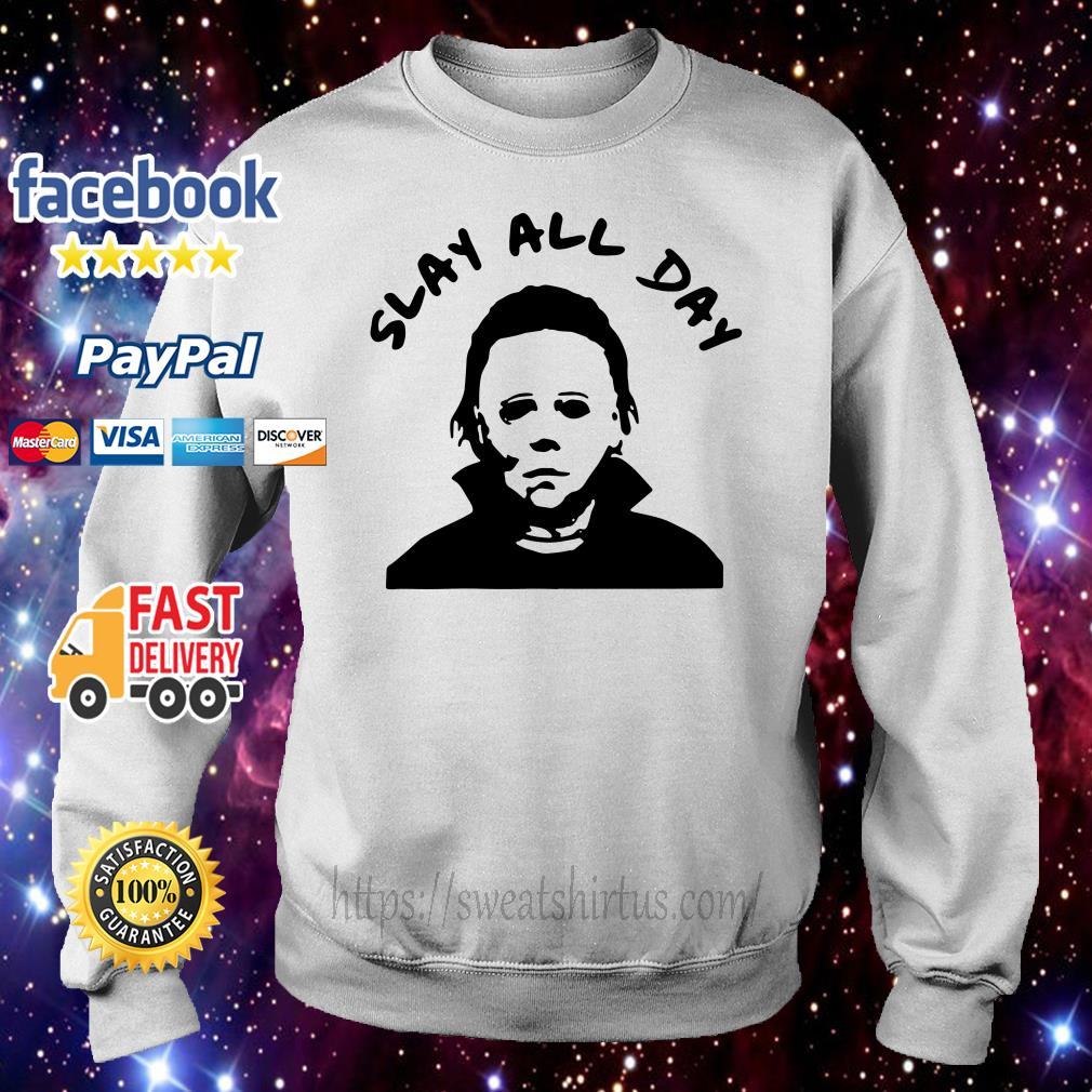 Michael Myers Slay all day Sweater