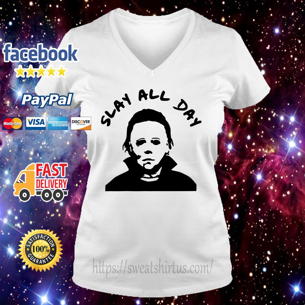 Michael Myers Slay all day V-neck T-shirt