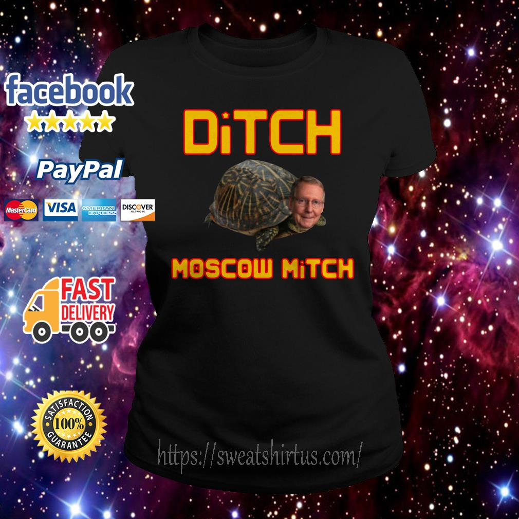 Mitch McConnell Ditch Moscow Mitch Ladies Tee