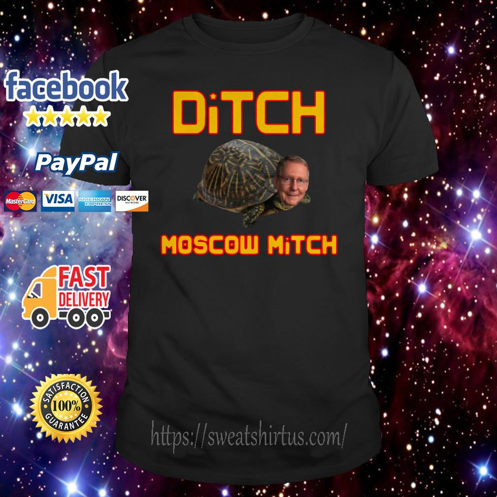 Mitch McConnell Ditch Moscow Mitch shirt