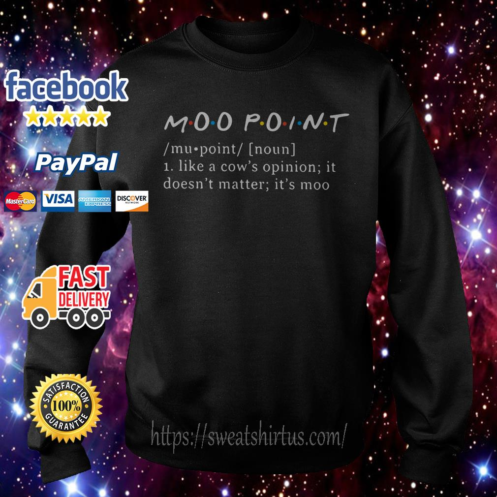 Moo point definition meaning like a cow's opinion it doesn't matter it's moo Sweater