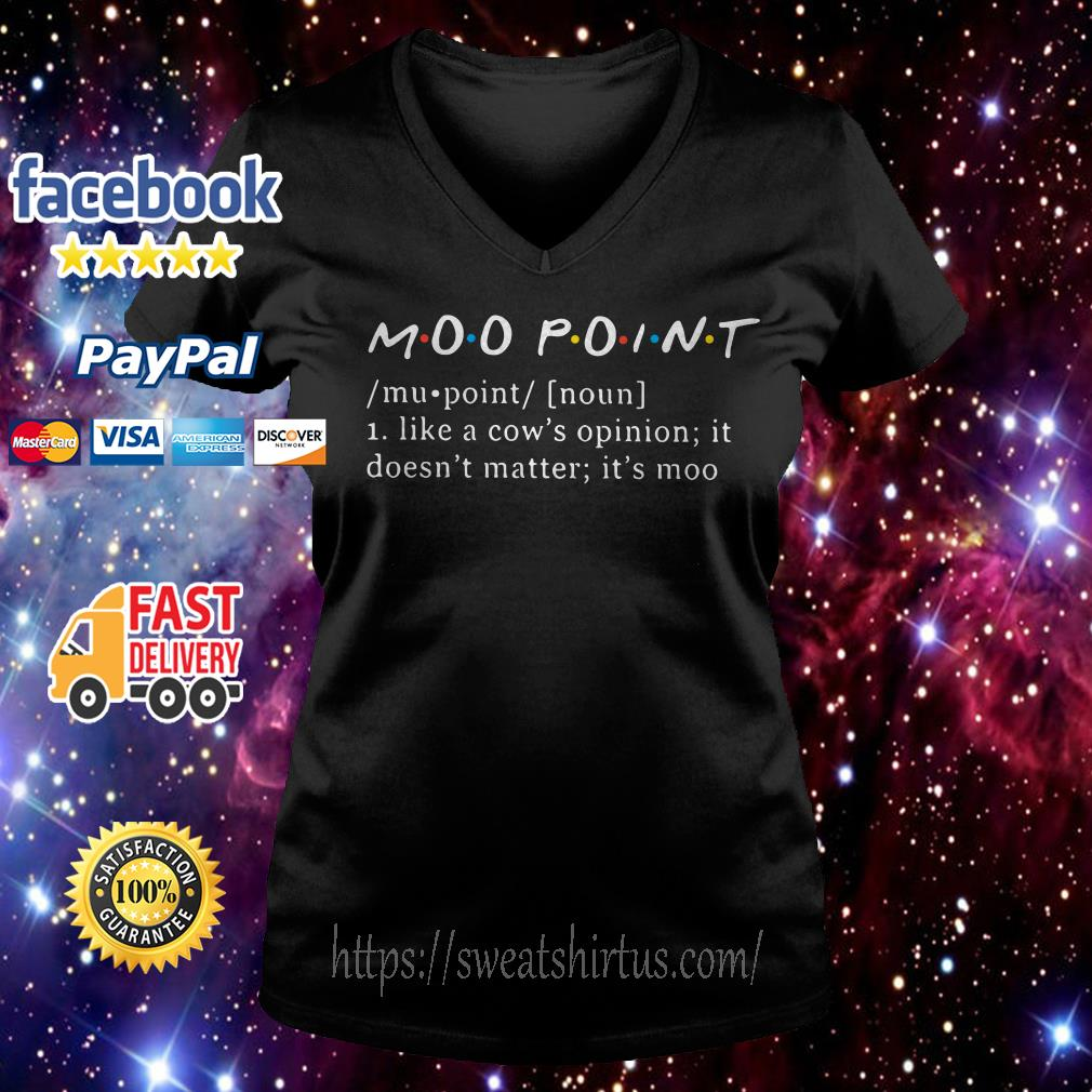 Moo point definition meaning like a cow's opinion it doesn't matter it's moo V-neck T-shirt