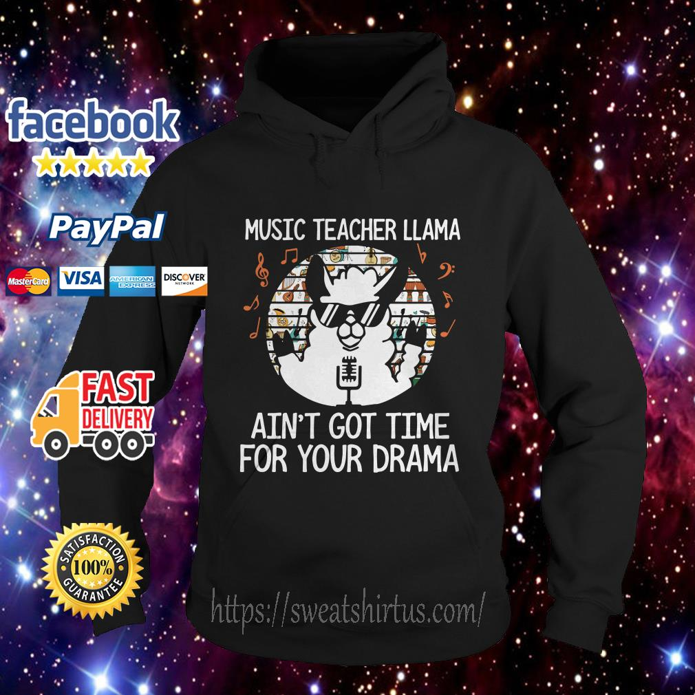 Music Teacher llama ain't got time drama sunset hoodie