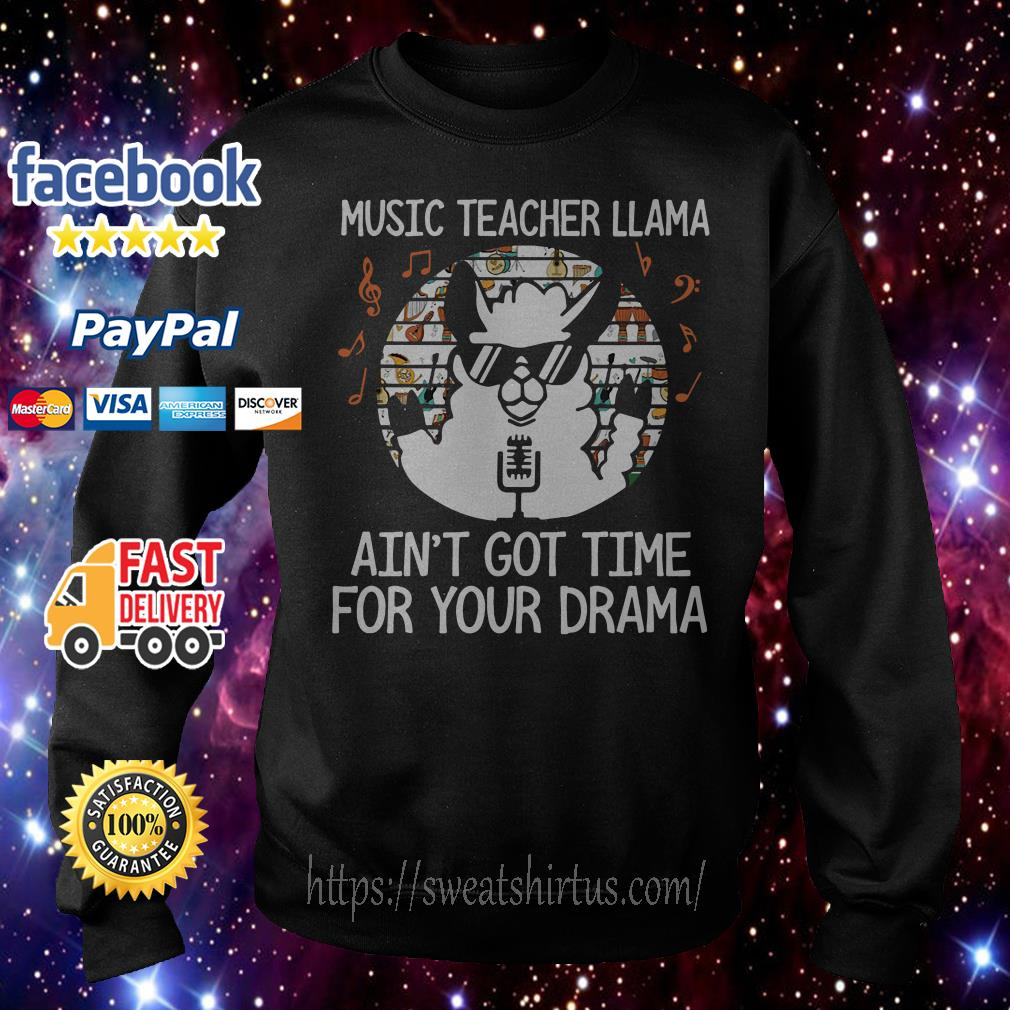 Music Teacher llama ain't got time drama sunset Sweater