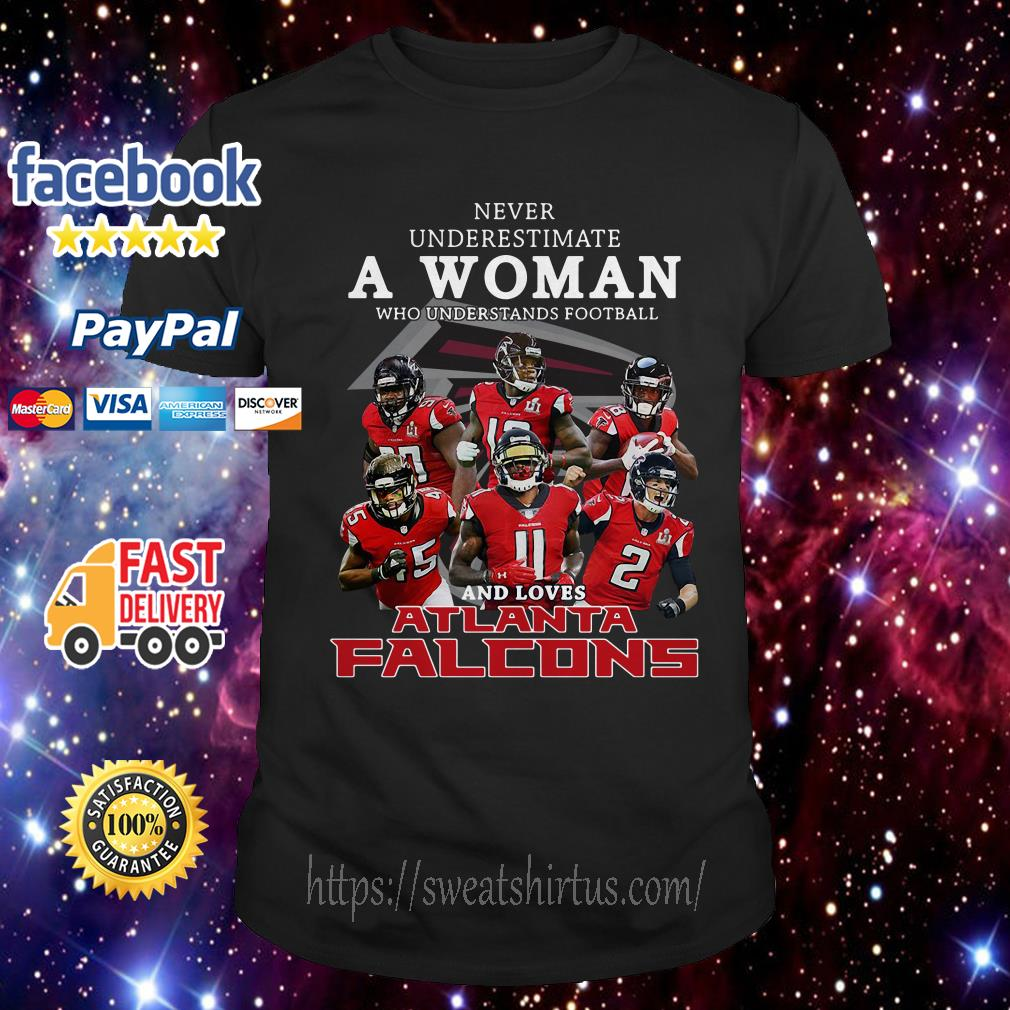 Never underestimate a woman who understands football and loves Atlanta Falcons shirt