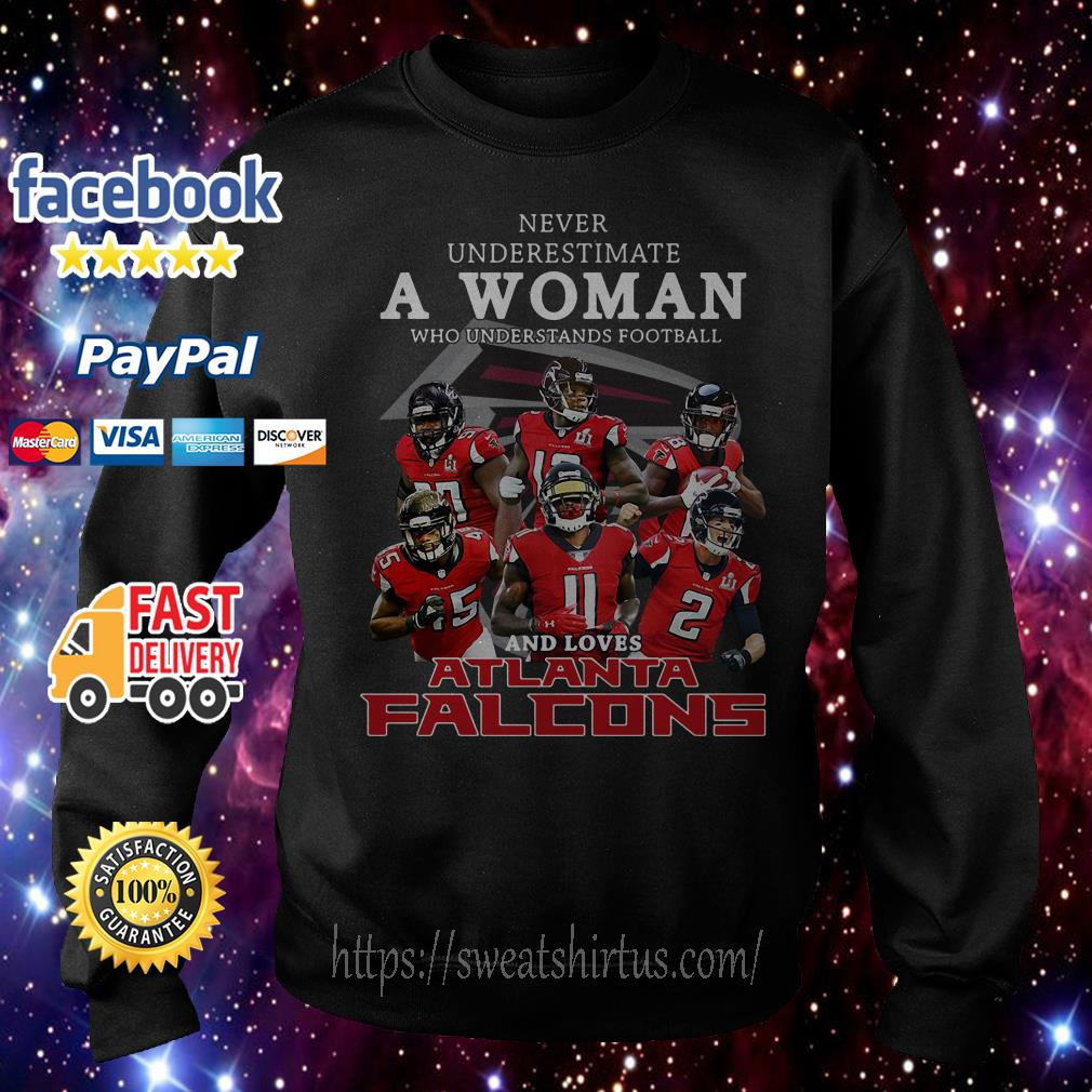 Never underestimate a woman who understands football and loves Atlanta Falcons Sweater