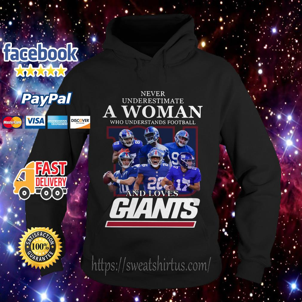Never underestimate a woman who understands football and loves Giants hoodie