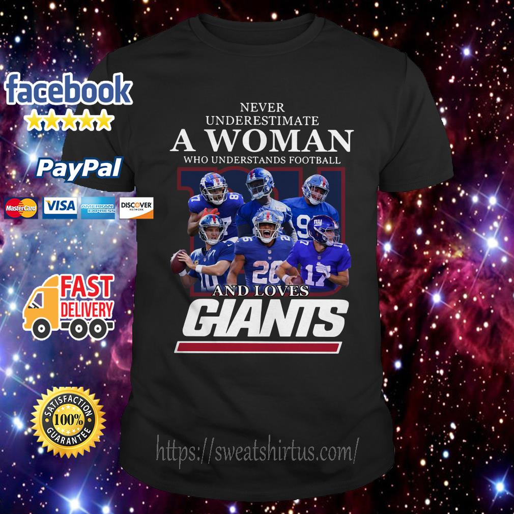 Never underestimate a woman who understands football and loves Giants shirt