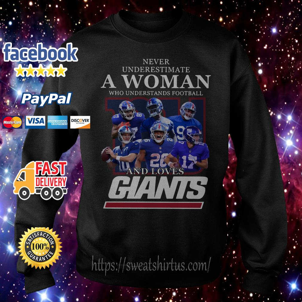 Never underestimate a woman who understands football and loves Giants Sweater