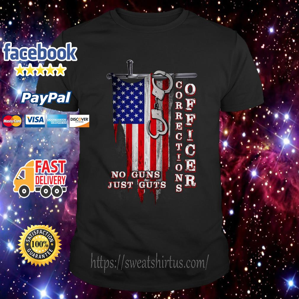 No guns just guts corrections officer 4th of July independence day shirt