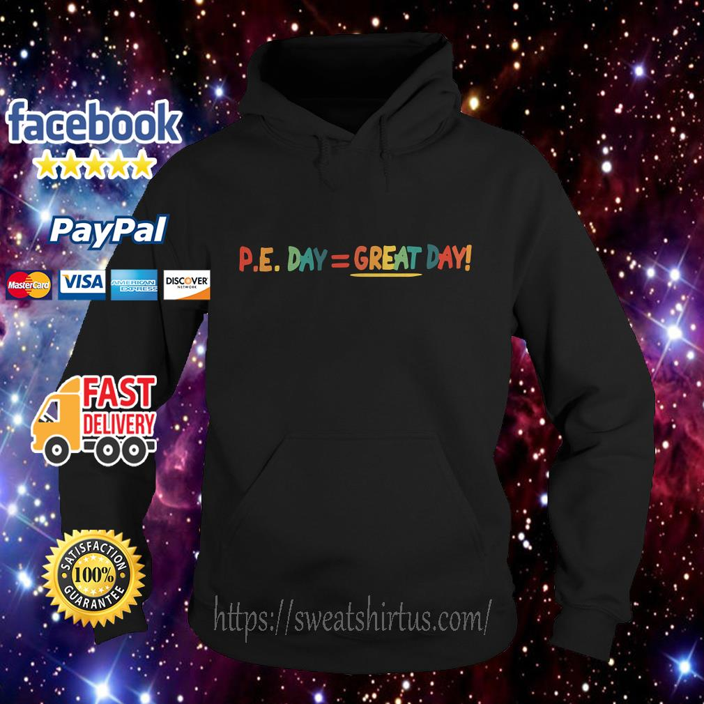 Pe day great day hoodie