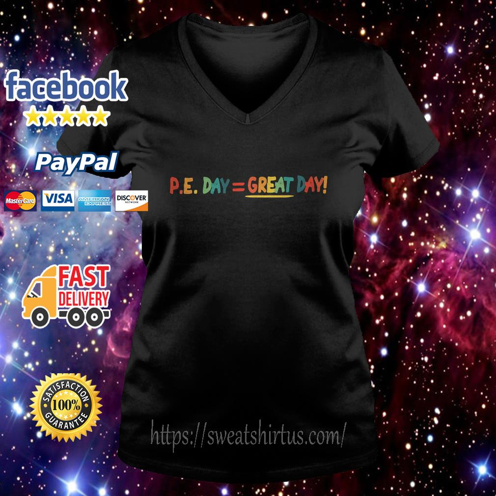 Pe day great day v-neck-t-shirt