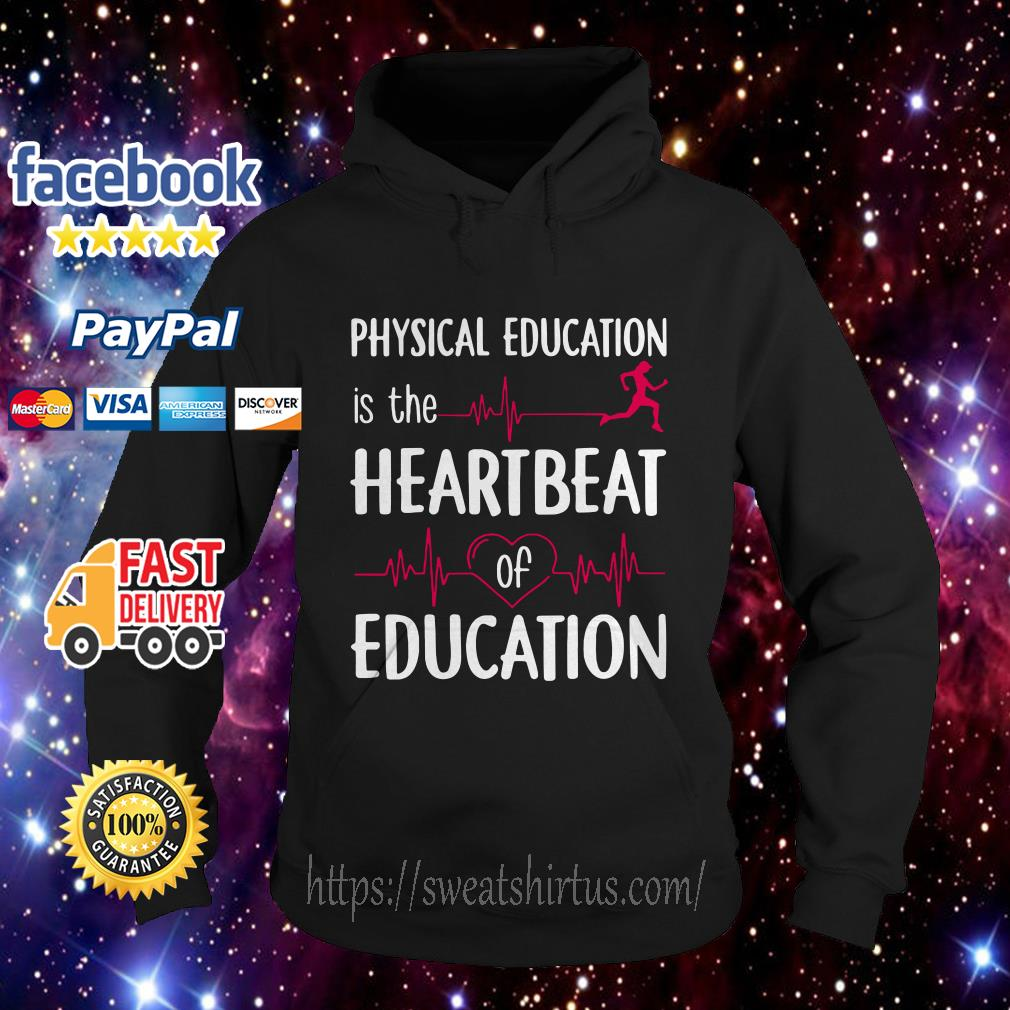 Physical education is the heartbeat of education hoodie