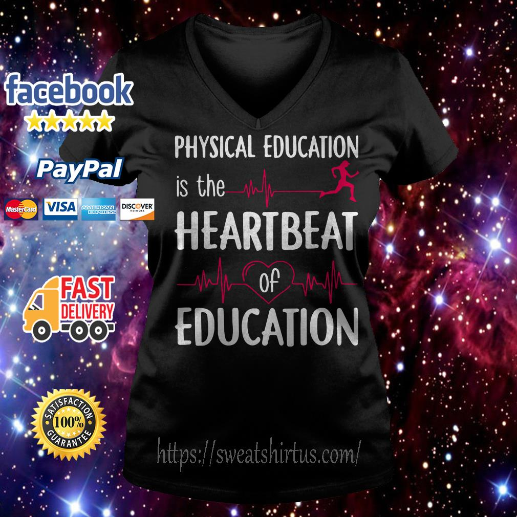 Physical education is the heartbeat of education v-neck t-shirt