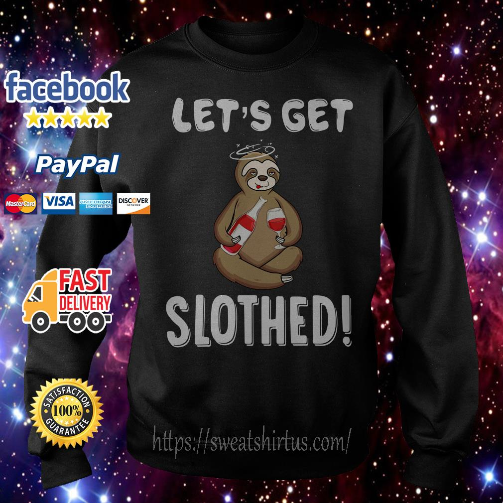 Sloth drink wine let's get slothed sweater