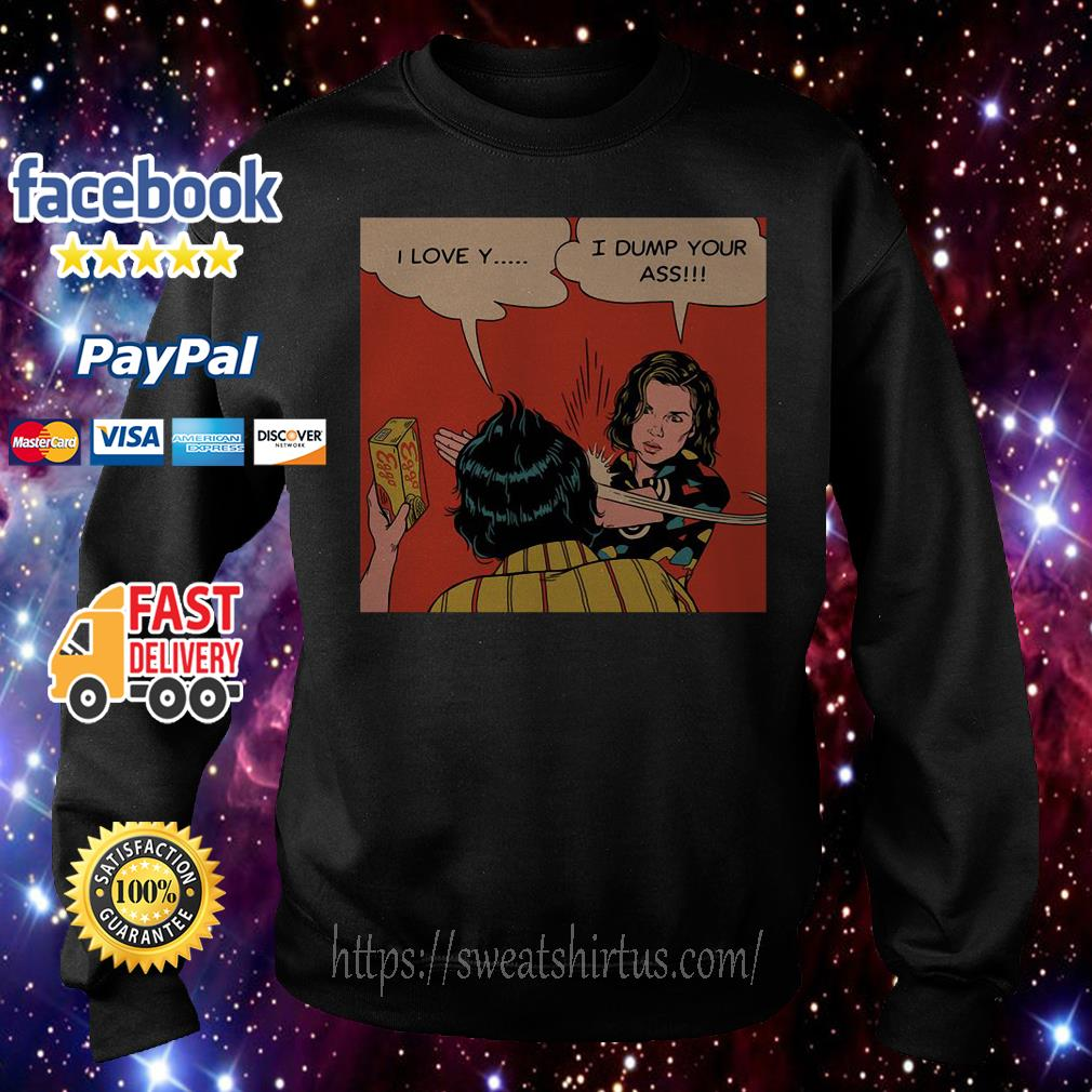 Stranger Things Eleven and Mike I love Y I dump your ass Sweater