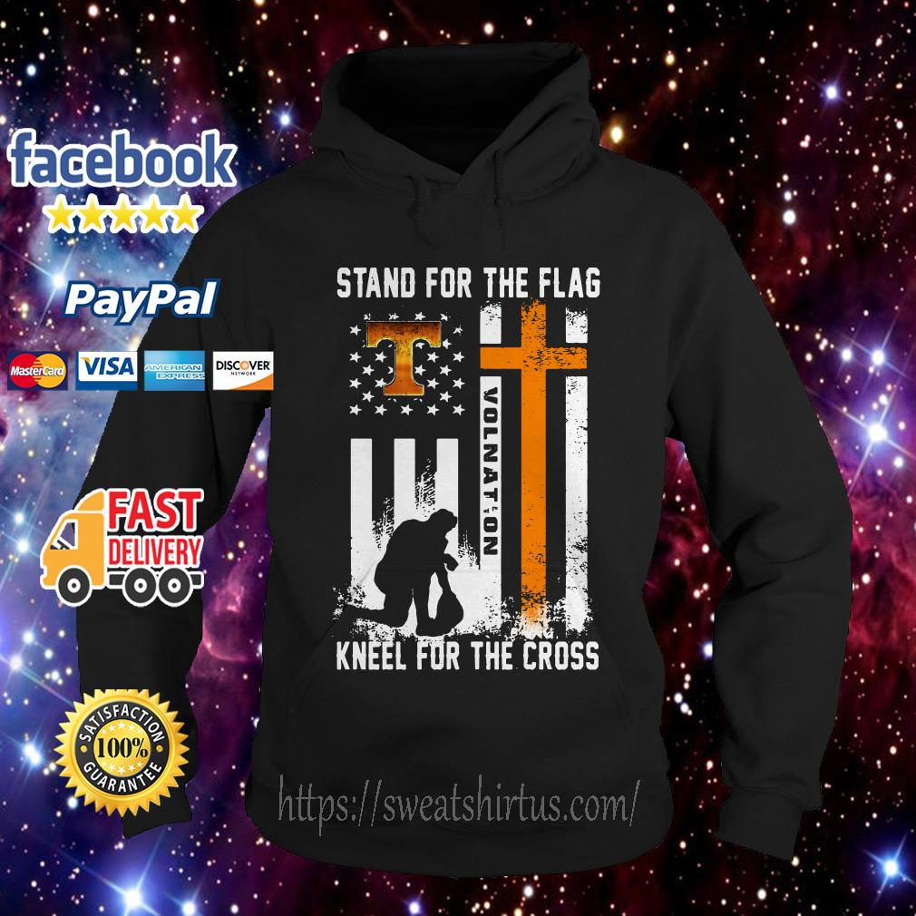 Tennessee Volunteers stand for the flag kneel for the cross Hoodie