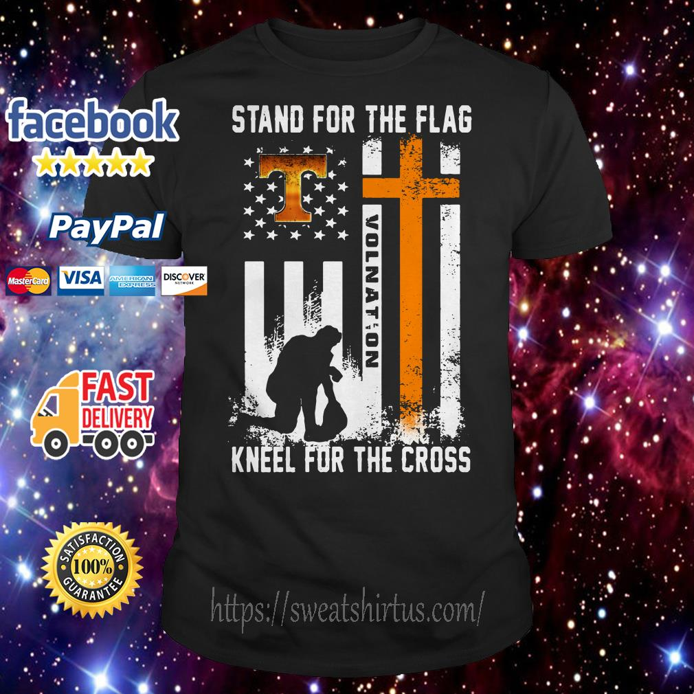 Tennessee Volunteers stand for the flag kneel for the cross shirt