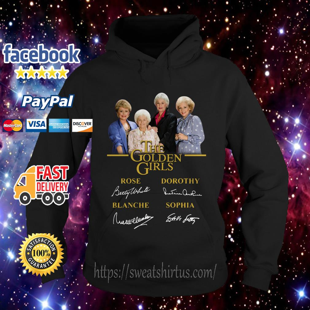 The Golden Girls Rose Dorothy Blanche Sophia signatures hoodie