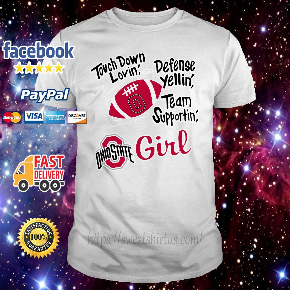 Touch down lovin' defense yellin' team supportin' Ohio State girl shirt