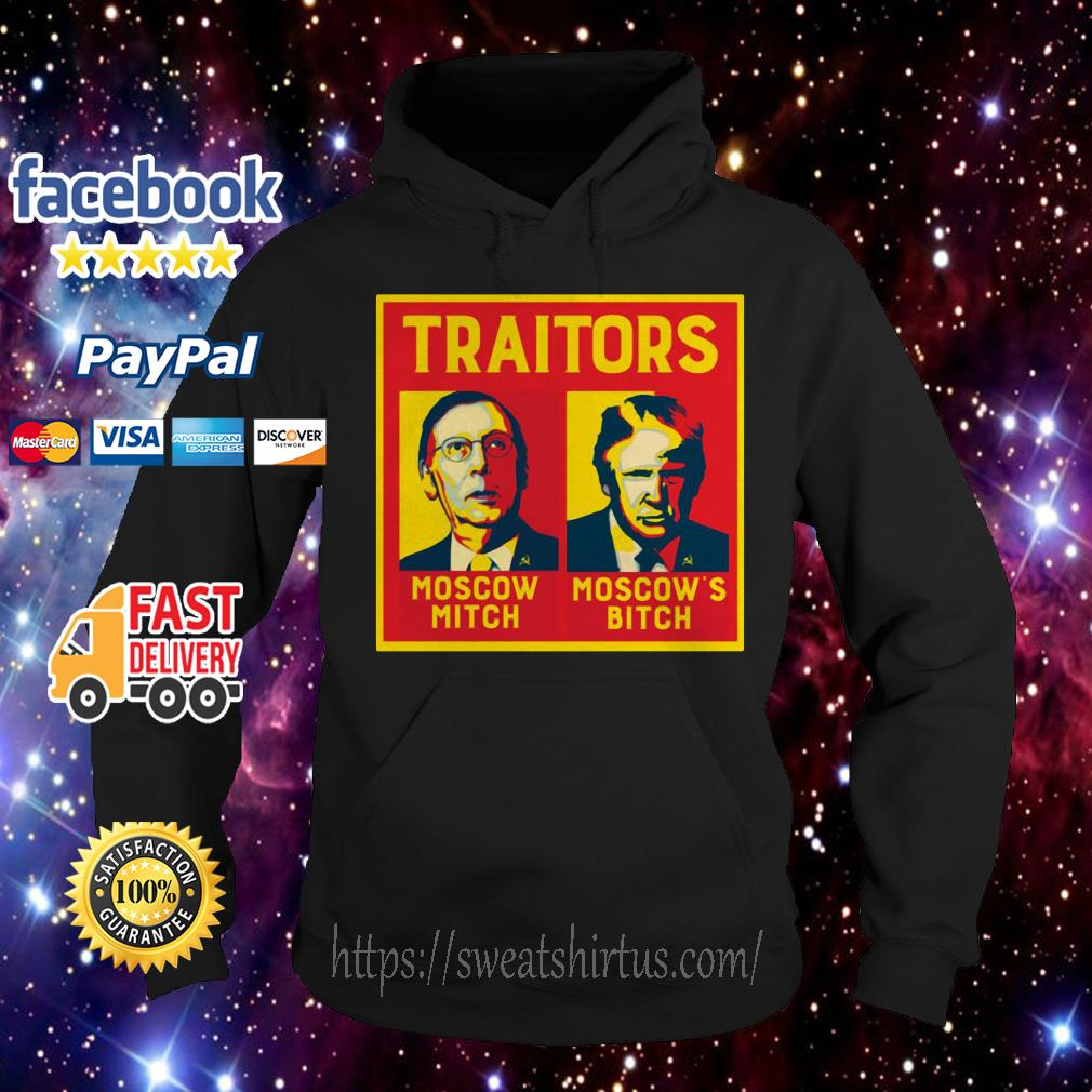 Traitors Moscow Mitch Moscow's Bitch Mitch and Trump Hoodie
