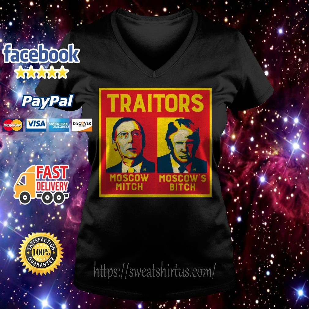 Traitors Moscow Mitch Moscow's Bitch Mitch and Trump V-neck T-shirt