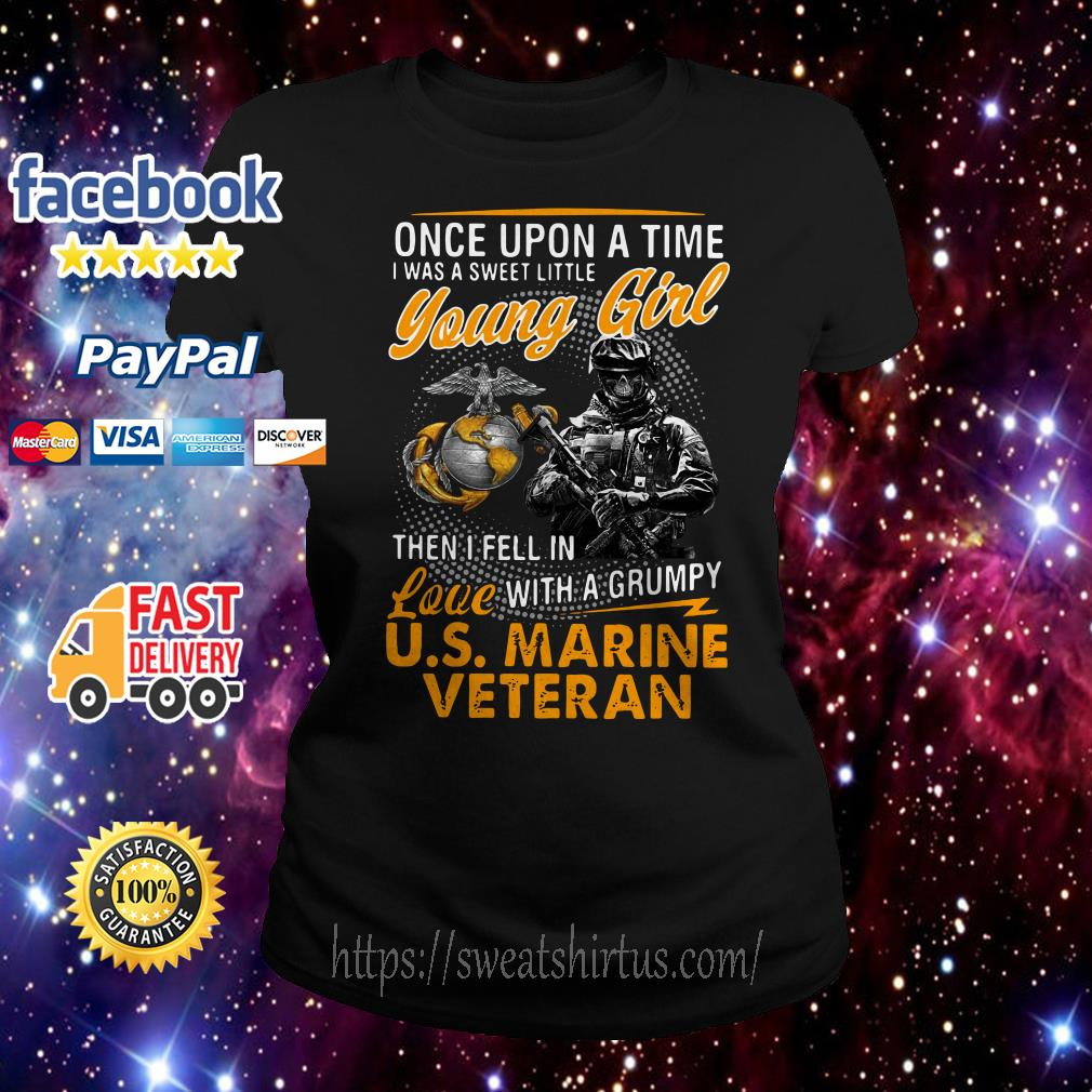 U.S Marine Veteran once upon a time I was a sweet little young girl Ladies Tee