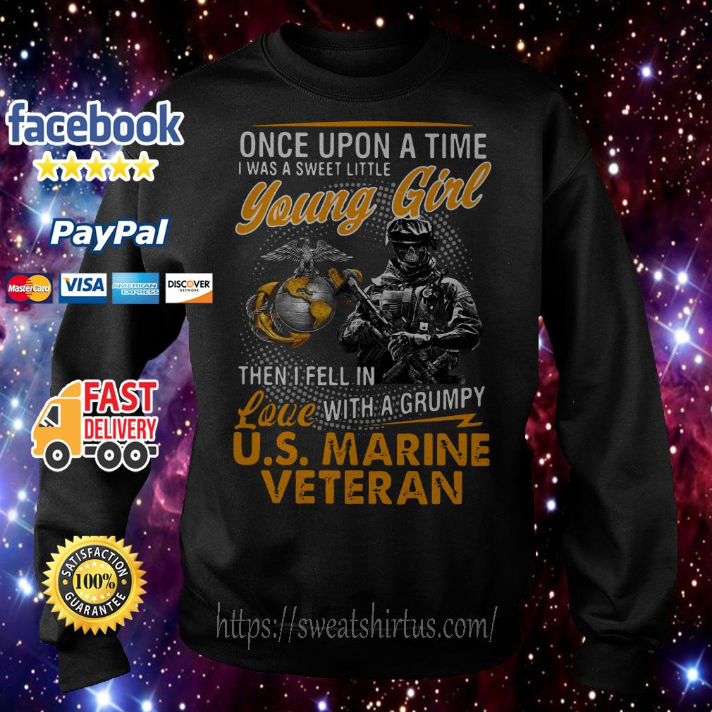 U.S Marine Veteran once upon a time I was a sweet little young girl Sweater