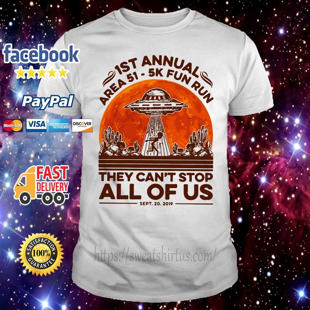 UFO 1st annual Area 51 5k fun run they can't stop all of us sunset shirt