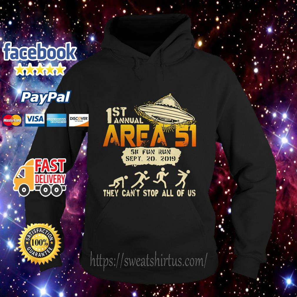 UFO 1st Area 51 5k fun run they can't stop all of us hoodie