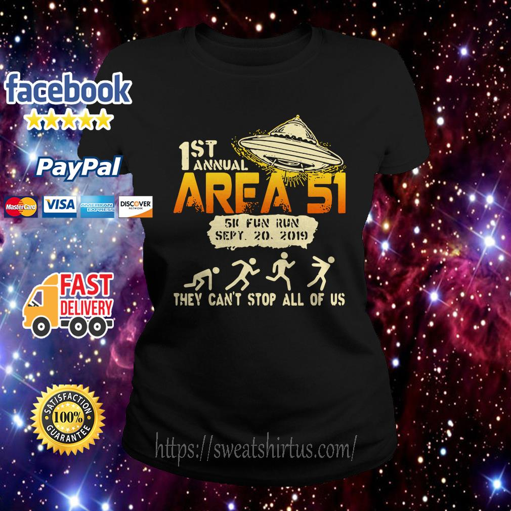 UFO 1st Area 51 5k fun run they can't stop all of us ladies tee