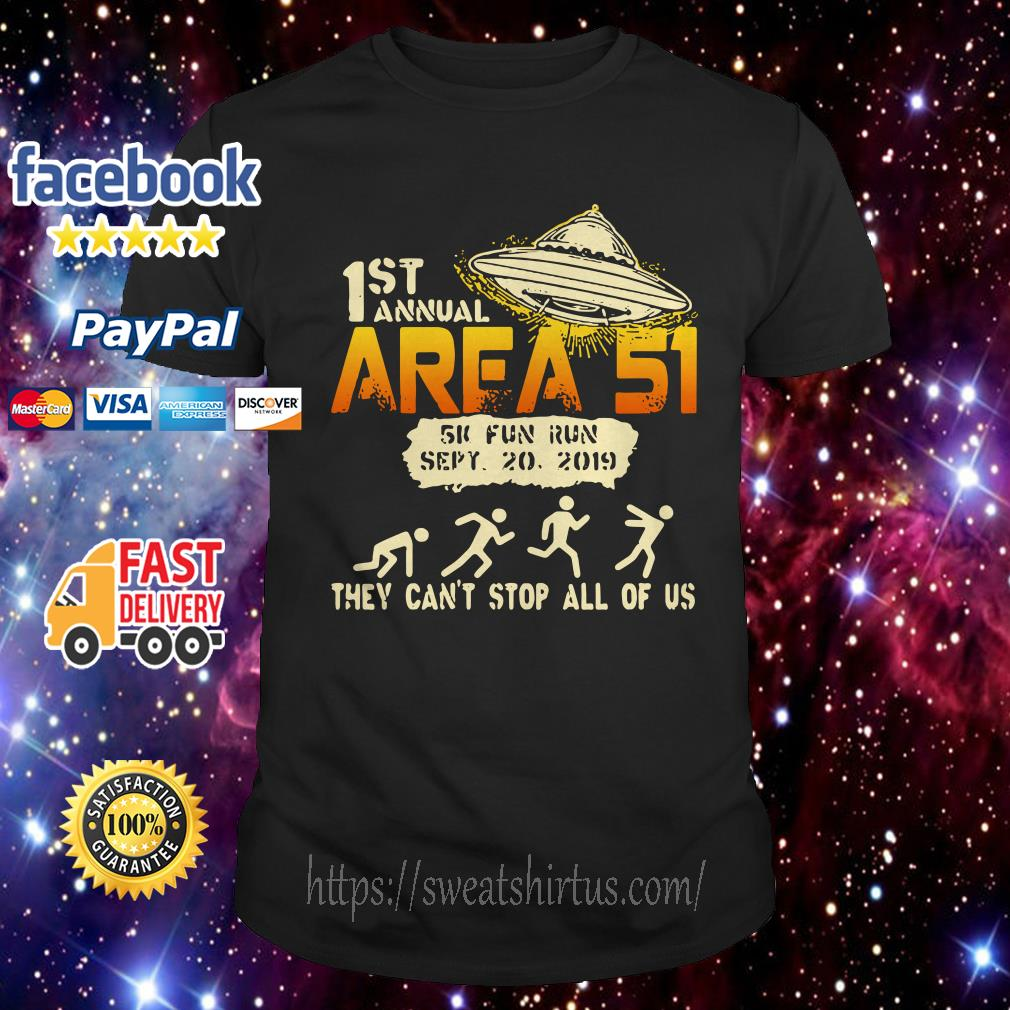 UFO 1st Area 51 5k fun run they can't stop all of us shirt