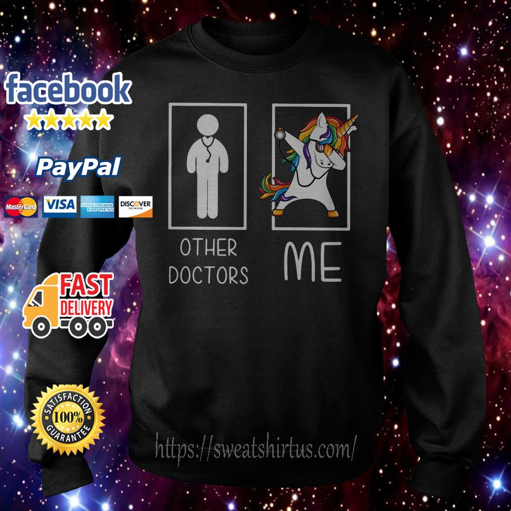 Unicorn dabbing other doctors me Sweater