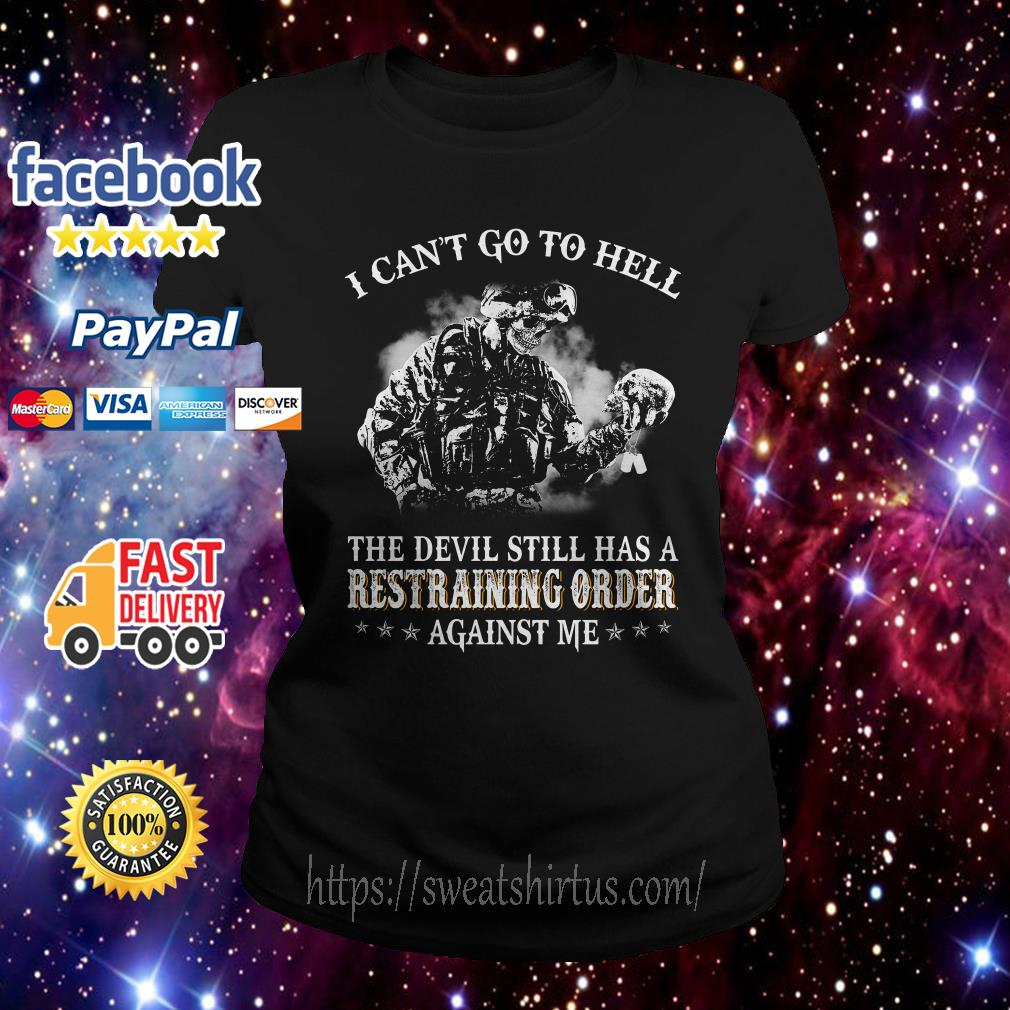 Veteran I can't go to hell the devil still has a restraining order against me Ladies Tee