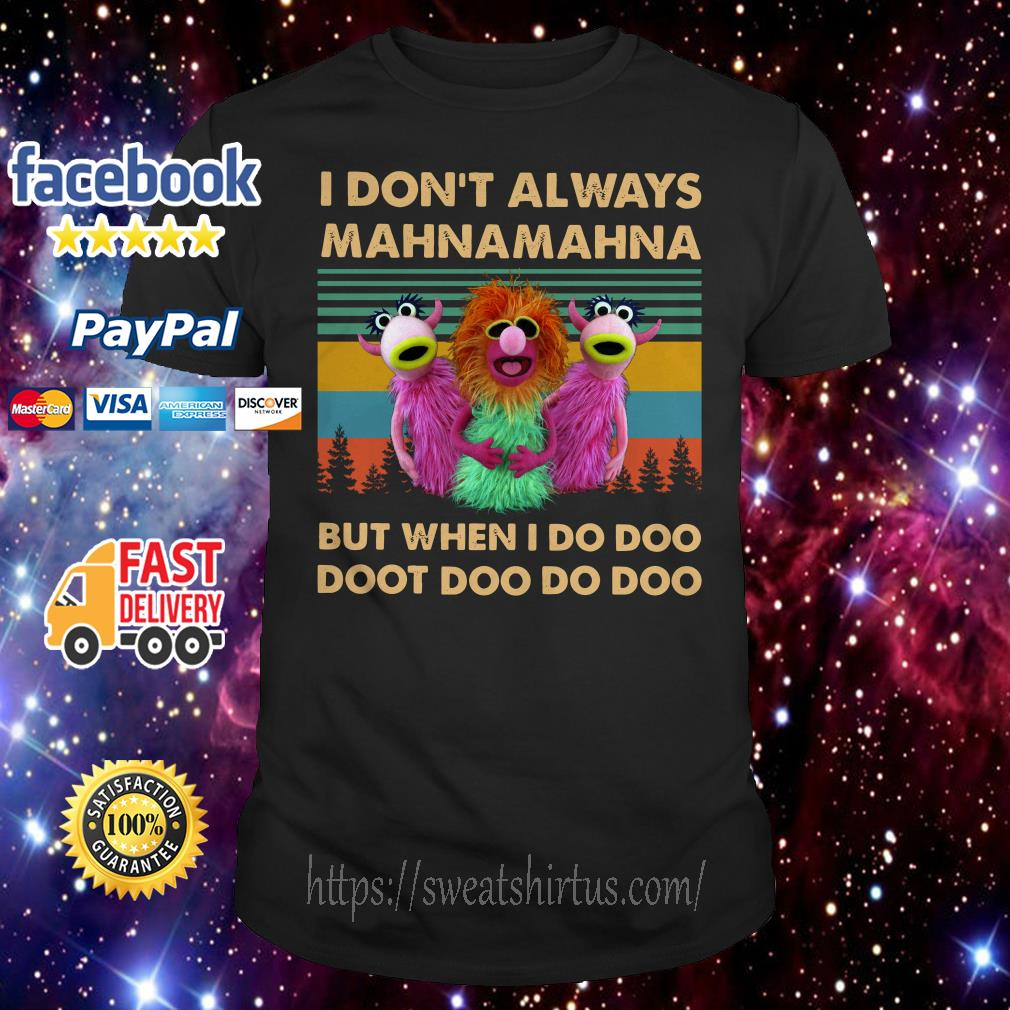 Vintage The Muppet show I don't always MahnaMahna but when I do Doo shirt