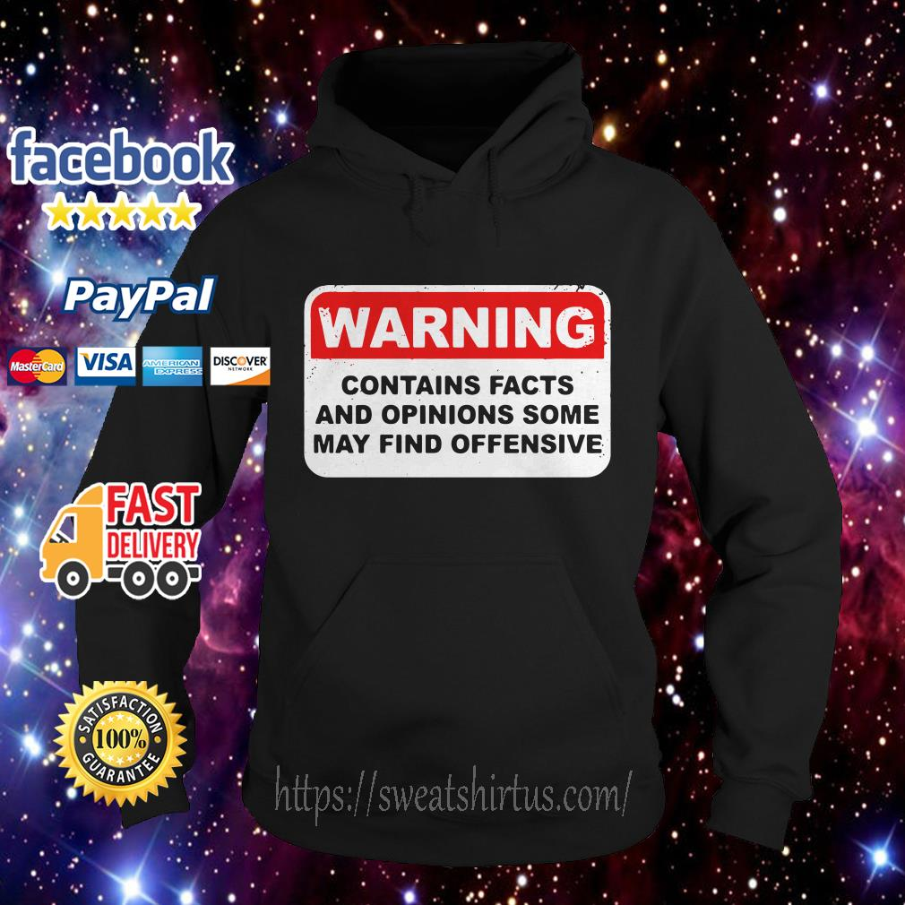 Warning contains facts and opinions some may find offensive hoodie