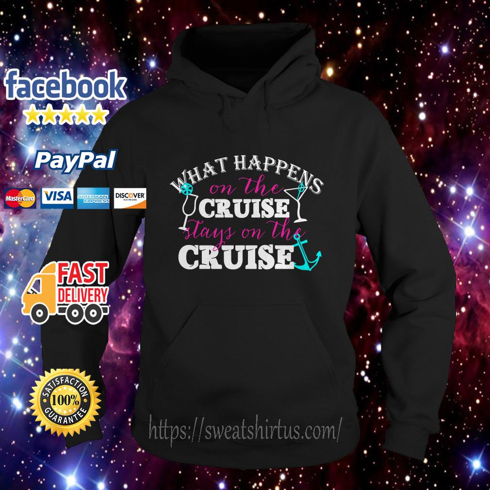 What Happens on the Cruise stays on the cruise hoodie