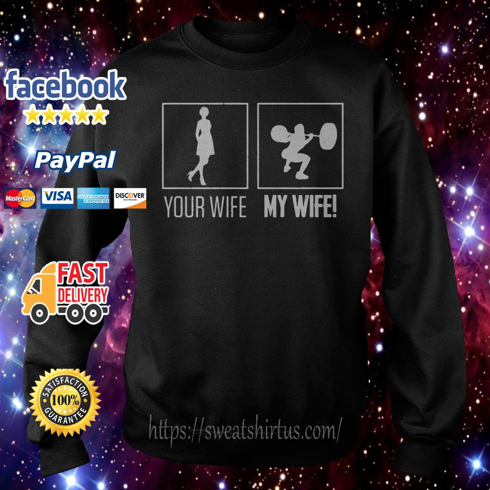 Your wife my wife weightlifting bodybuilder sweater