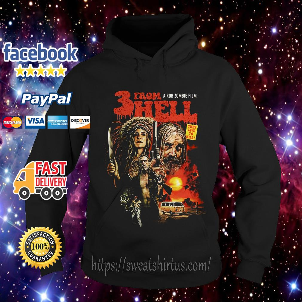 A Rob Zombie's Film 3 from hell they live to kill Hoodie