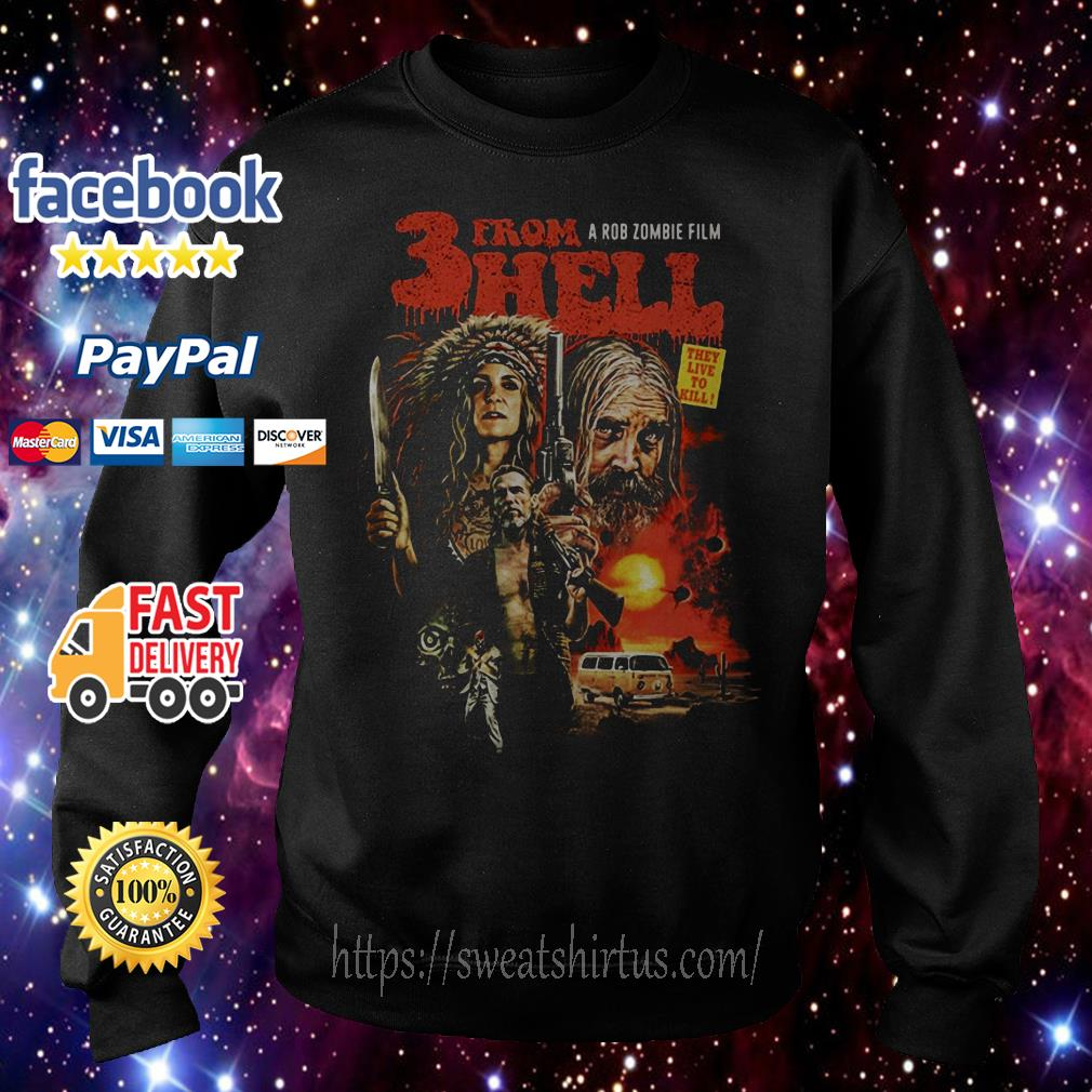 A Rob Zombie's Film 3 from hell they live to kill Sweater