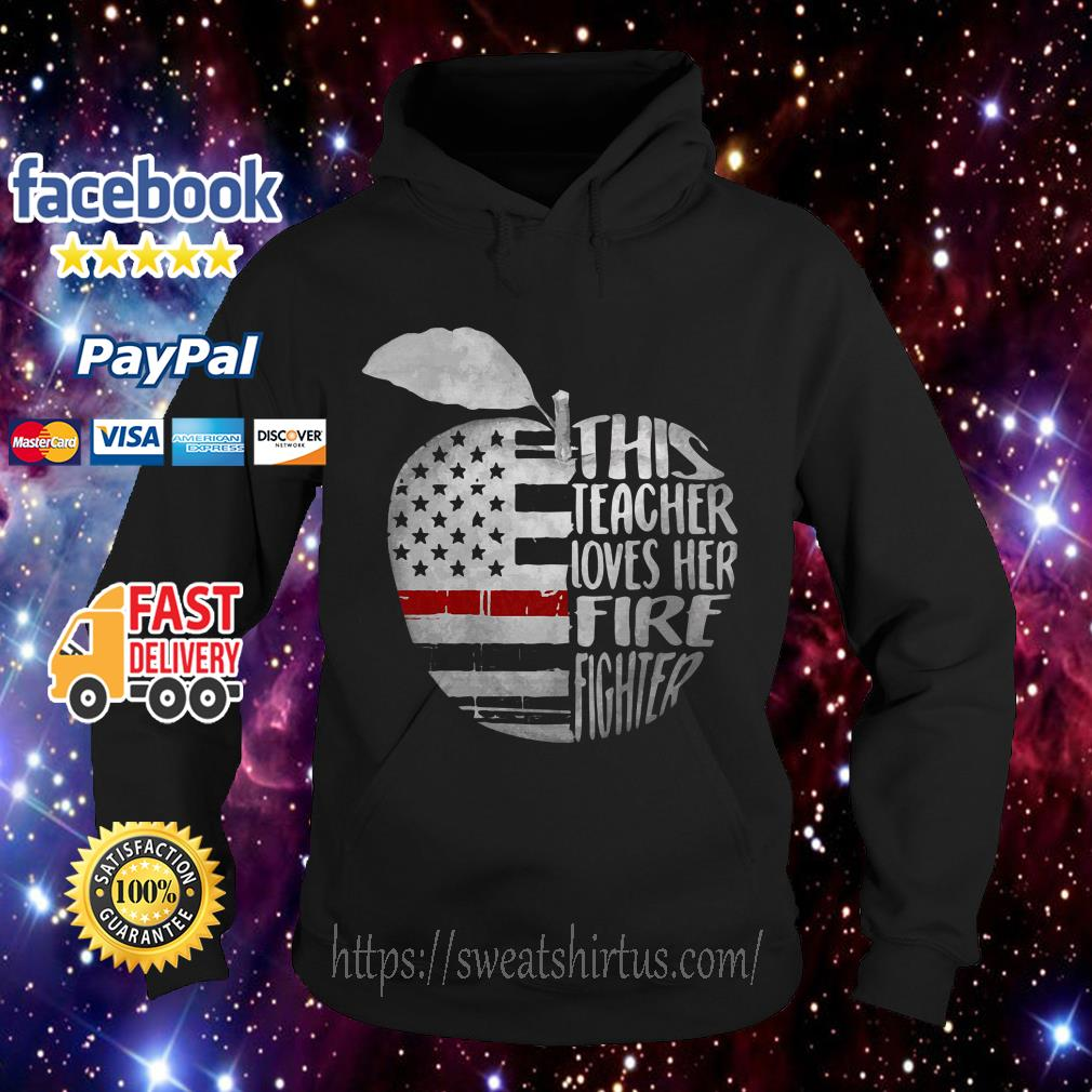 Apple 4th of July independence day this teacher loves her fire fighter Hoodie