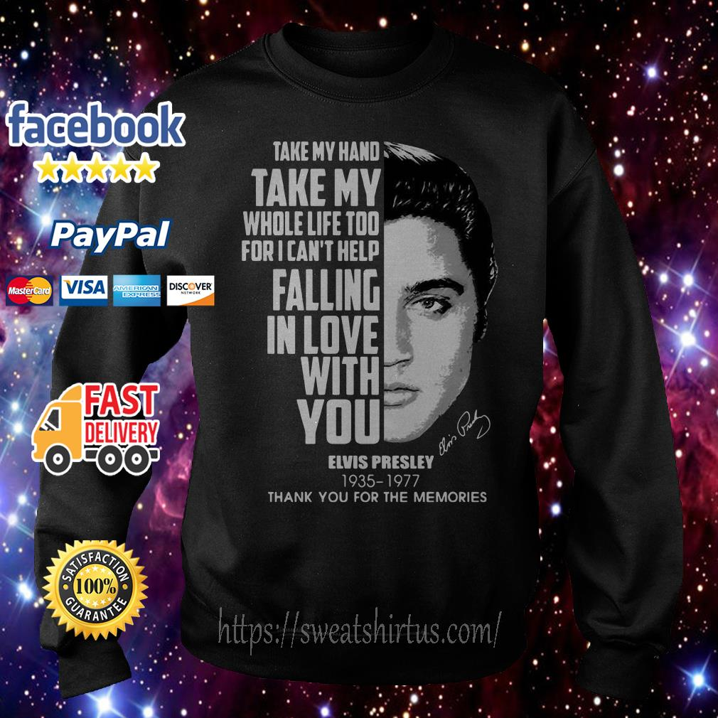 Elvis Presley take my hand take my whole life too for I can't help falling in love Sweater