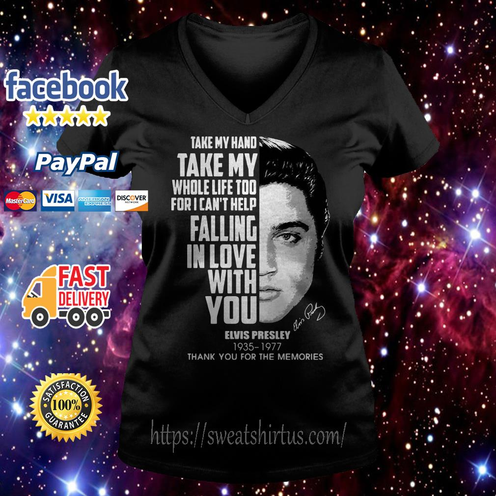 Elvis Presley take my hand take my whole life too for I can't help falling in love V-neck T-shirt