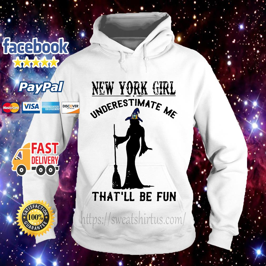 Excelsior Witch New York girl underestimate me that'll be fun Hoodie