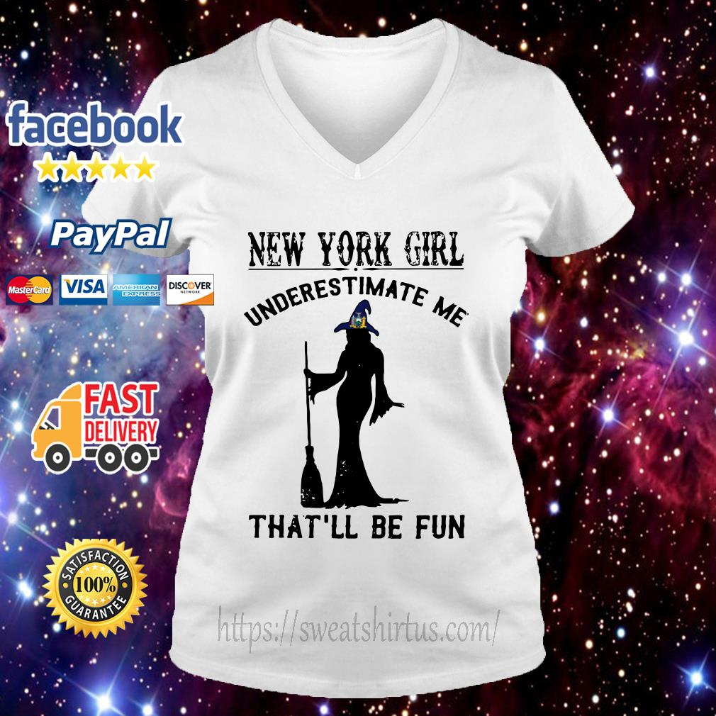 Excelsior Witch New York girl underestimate me that'll be fun  V-neck T-shirt