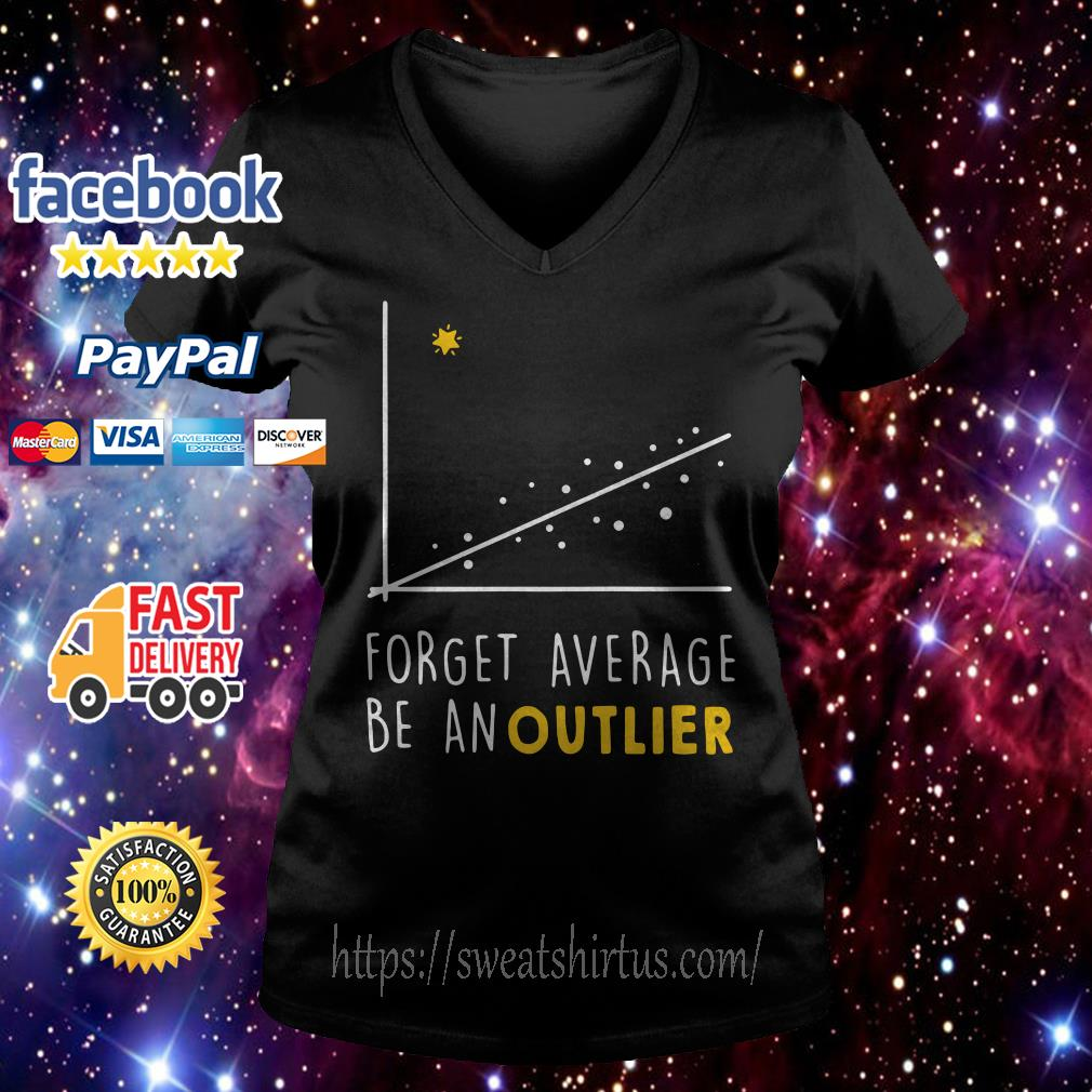 Forget average be an outlier chart Math V-neck T-shirt